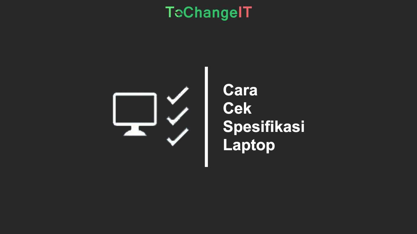 Cara Cek Spesifikasi Laptop