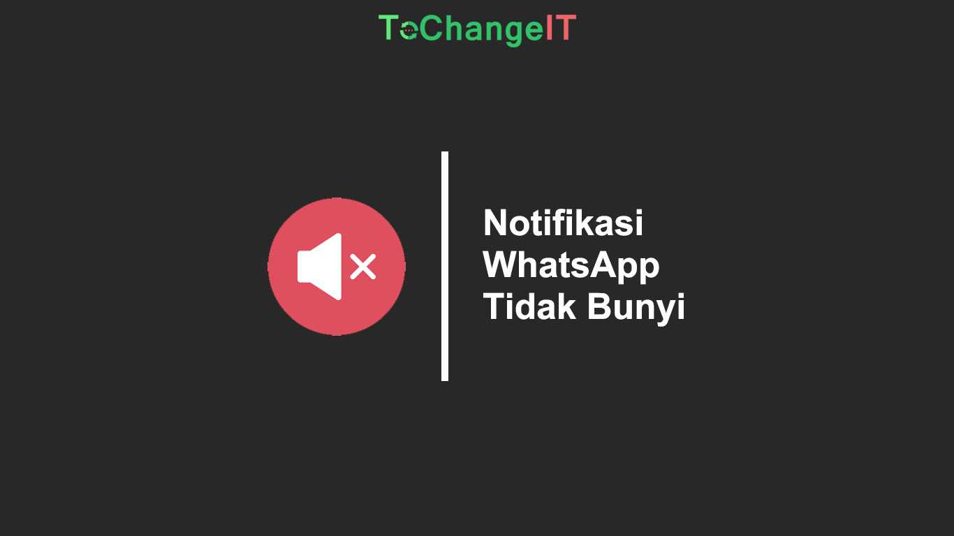Notifikasi WhatsApp Tidak Bunyi