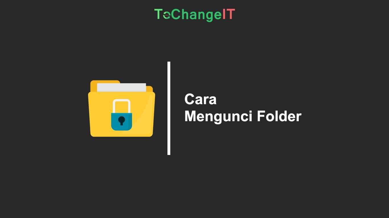 Cara Mengunci Folder