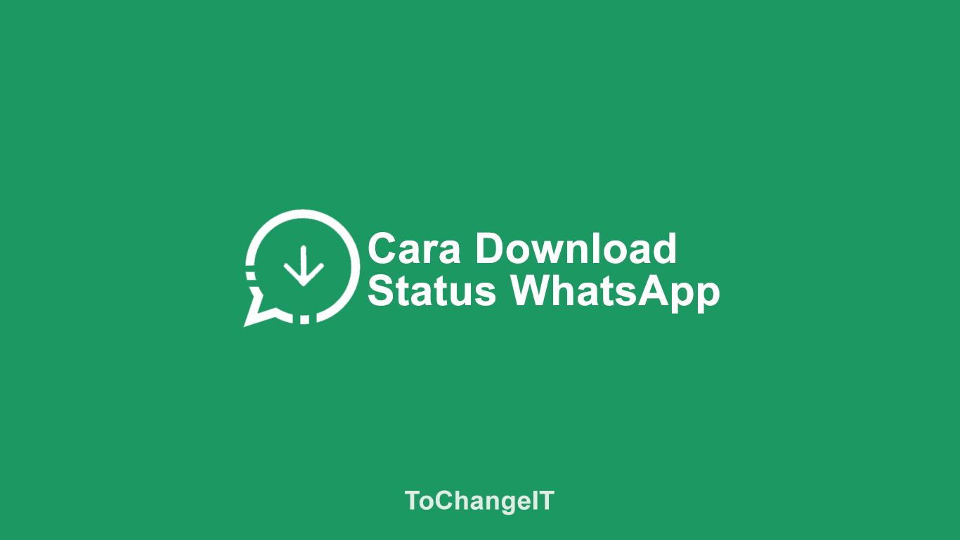 Cara Download Status Whatsapp Foto Gif Video