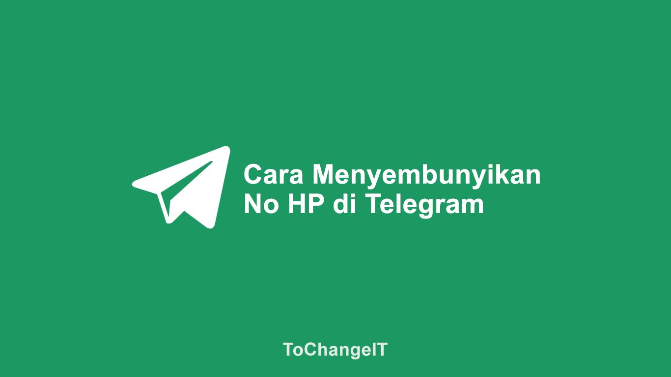 Cara Menyembunyikan No HP di Telegram