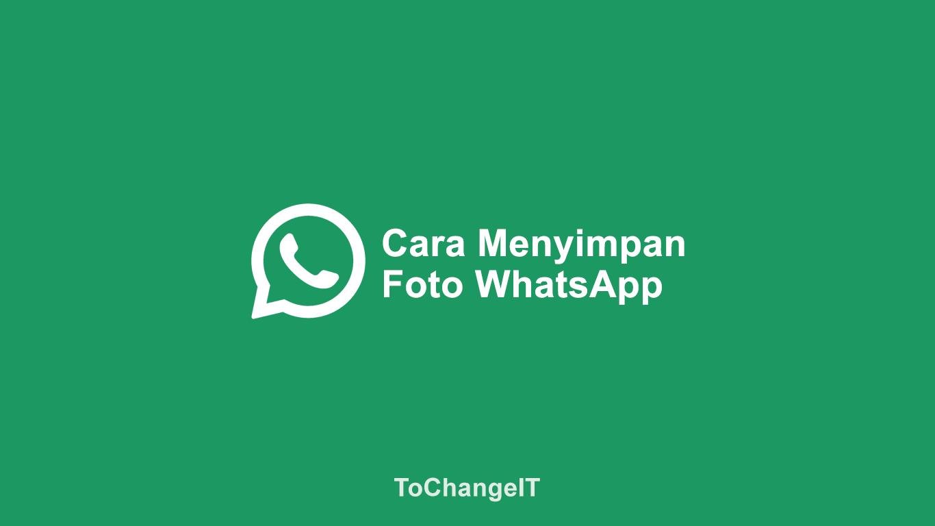 Cara Menyimpan Foto WhatsApp ke Galeri