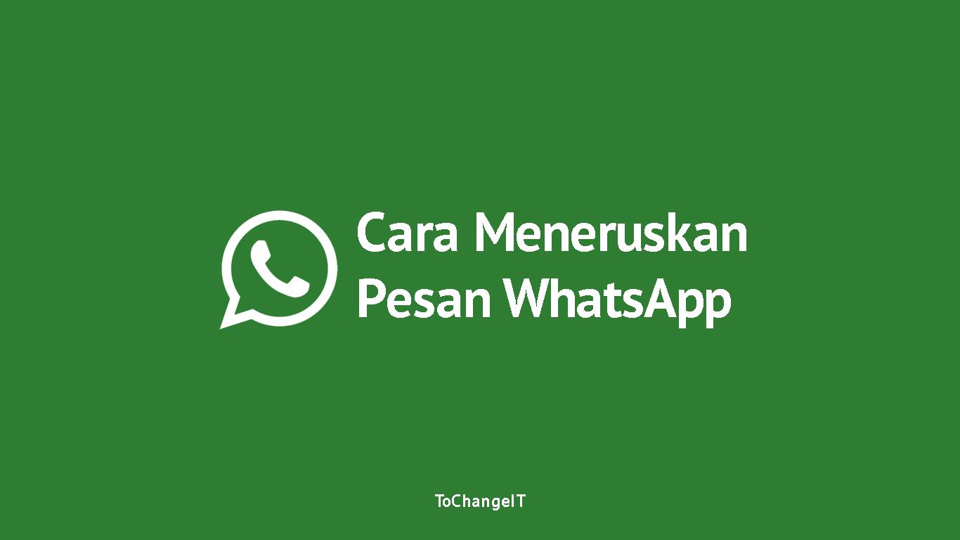 Cara Meneruskan Pesan WhatsApp