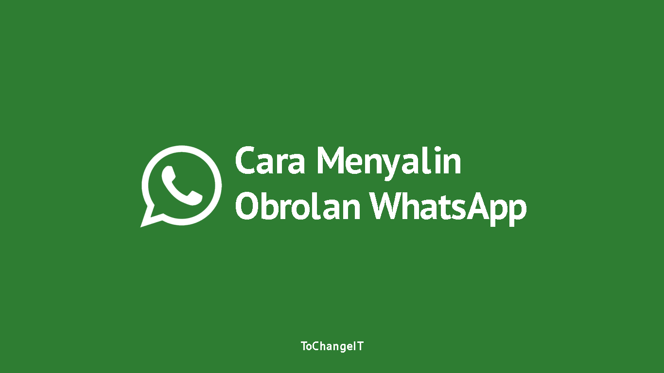 Cara Menyalin Semua Obrolan WhatsApp