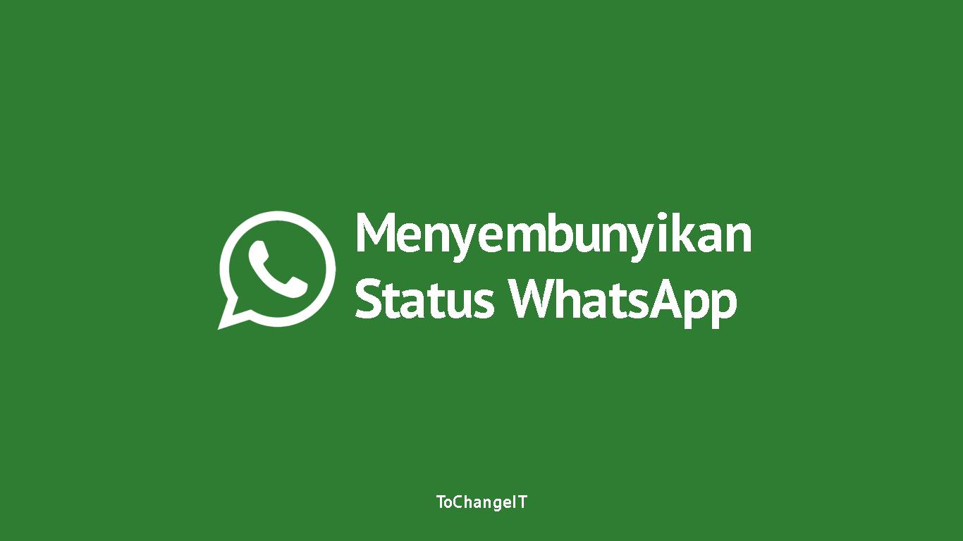 Cara Menyembunyikan dan Menampilkan Status WhatsApp
