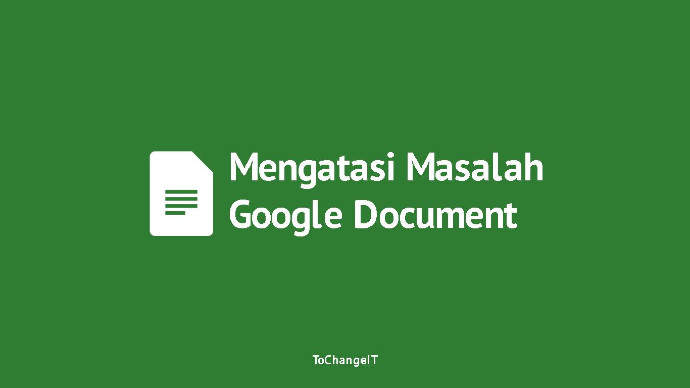 Cara Mengatasi Masalah Google Dokumen