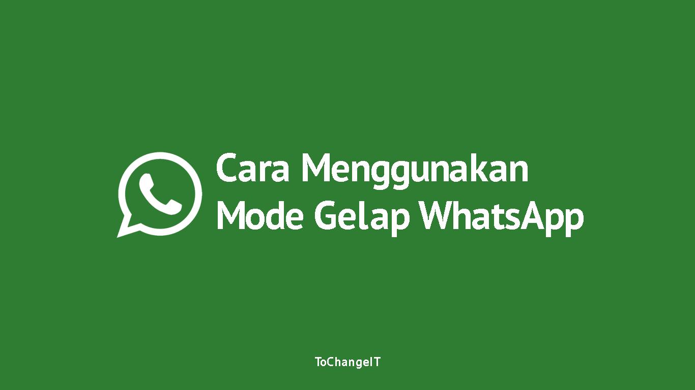 Cara Menggunakan Mode Gelap di WhatsApp