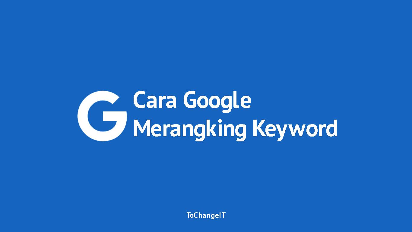 cara google merangking keyword