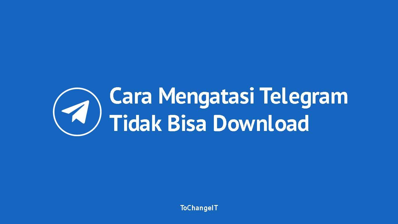 Cara Mengatasi Telegram Tidak Bisa Download