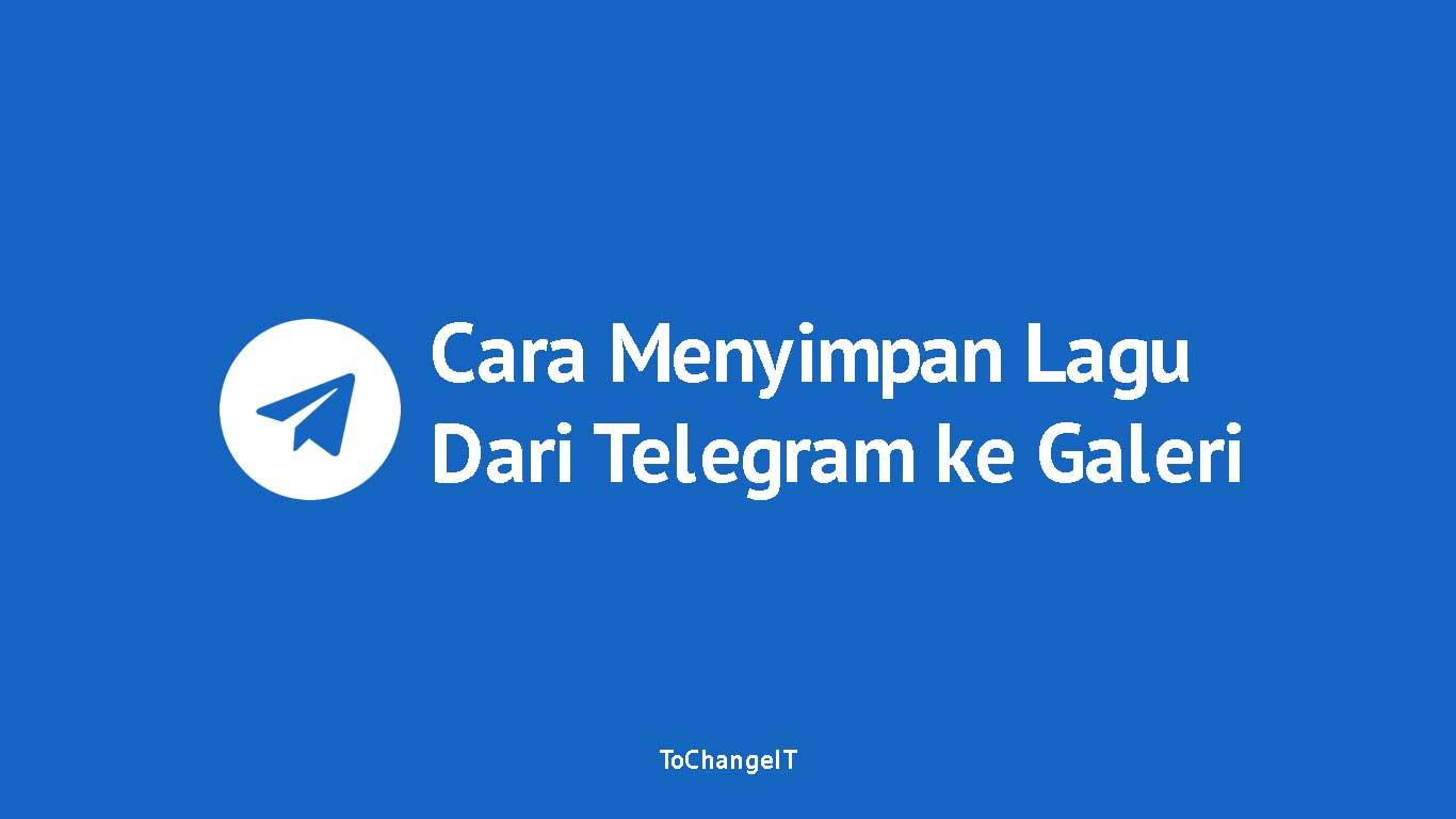 Cara Menyimpan Lagu dari Telegram ke Galeri
