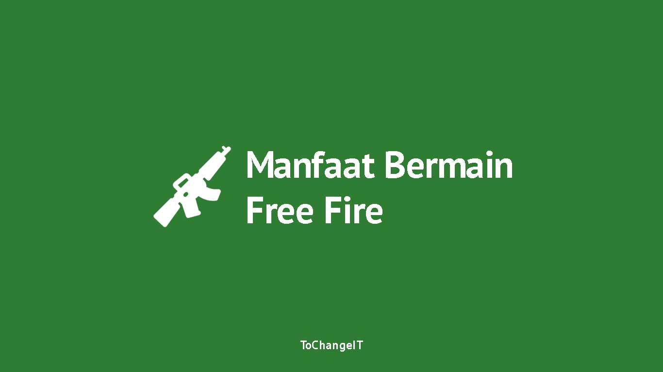 Manfaat Bermain Free Fire